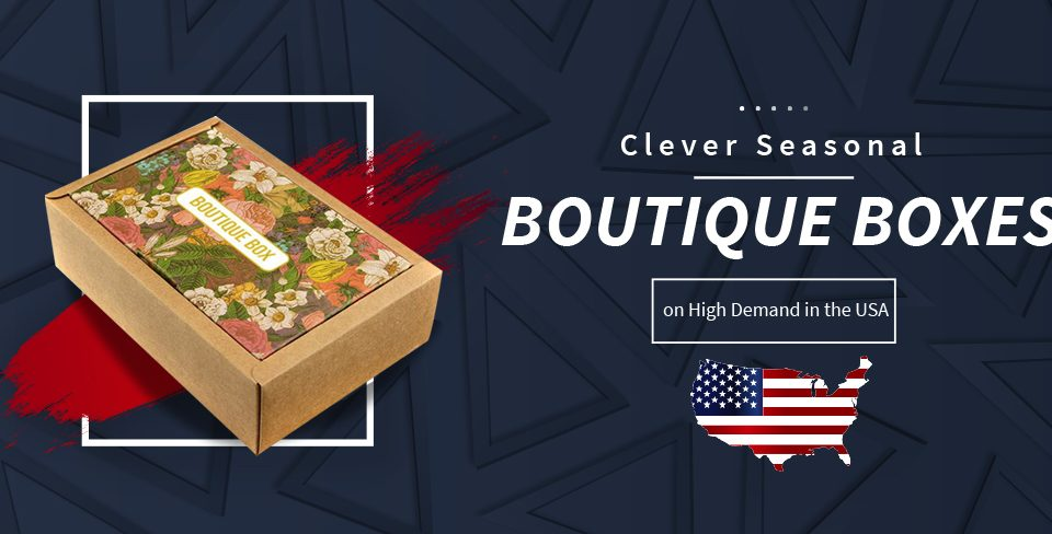 Clever Seasonal Boutique Boxes on High Demand in the USA